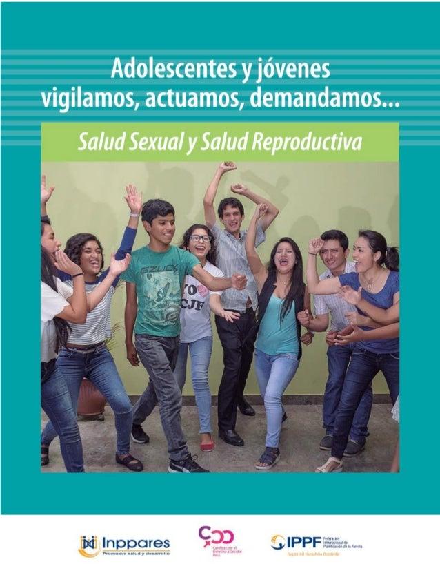 Adolescentes y Jóvenes vigilamos, actuamos, demandamos... Salud Sexual y Salud Reproductiva