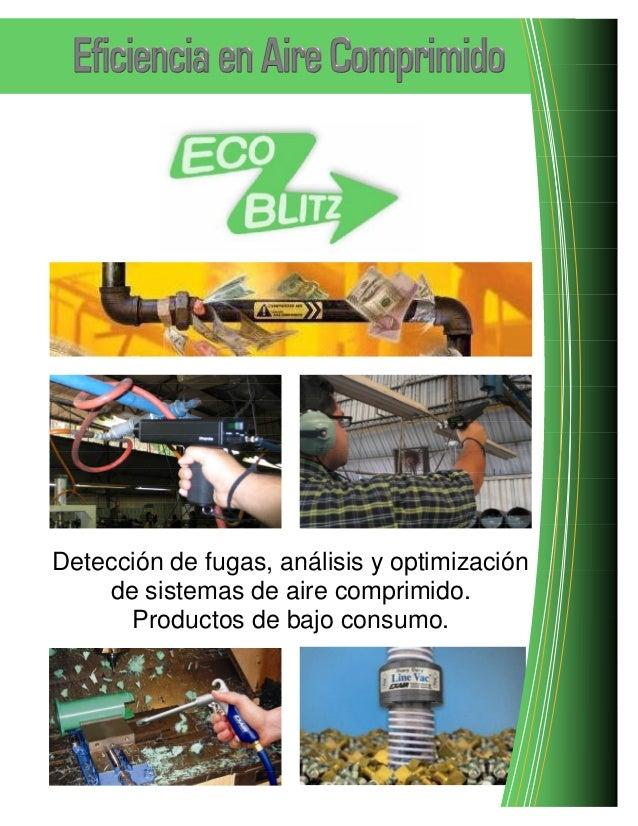 Detección de fugas, análisis y optimizaciónde sistemas de aire comprimido.Productos de bajo consumo.