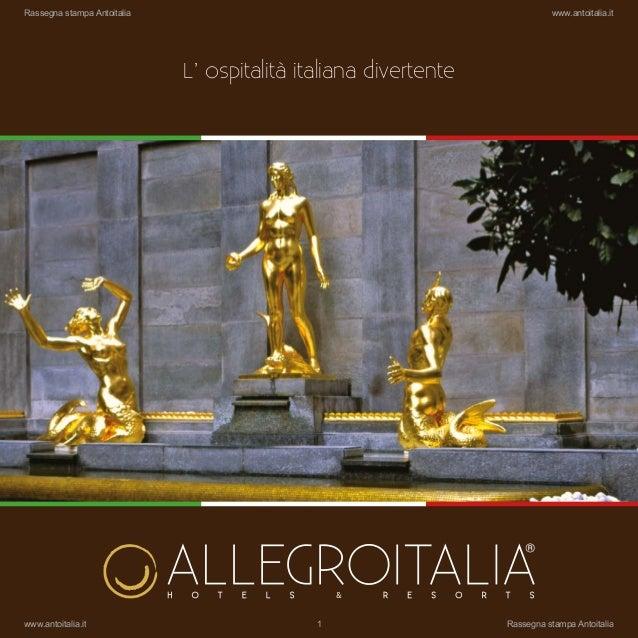 L' ospitalità italiana divertente Rassegna stampa Antoitalia www.antoitalia.it www.antoitalia.it 1 Rassegna stampa Antoita...