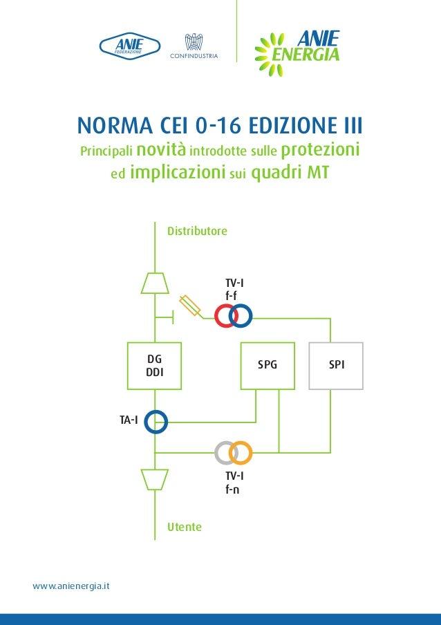 NORMA CEI 0-16 EDIZIONE III Principali novità introdotte sulle protezioni ed implicazioni sui quadri MT Distributore Utent...