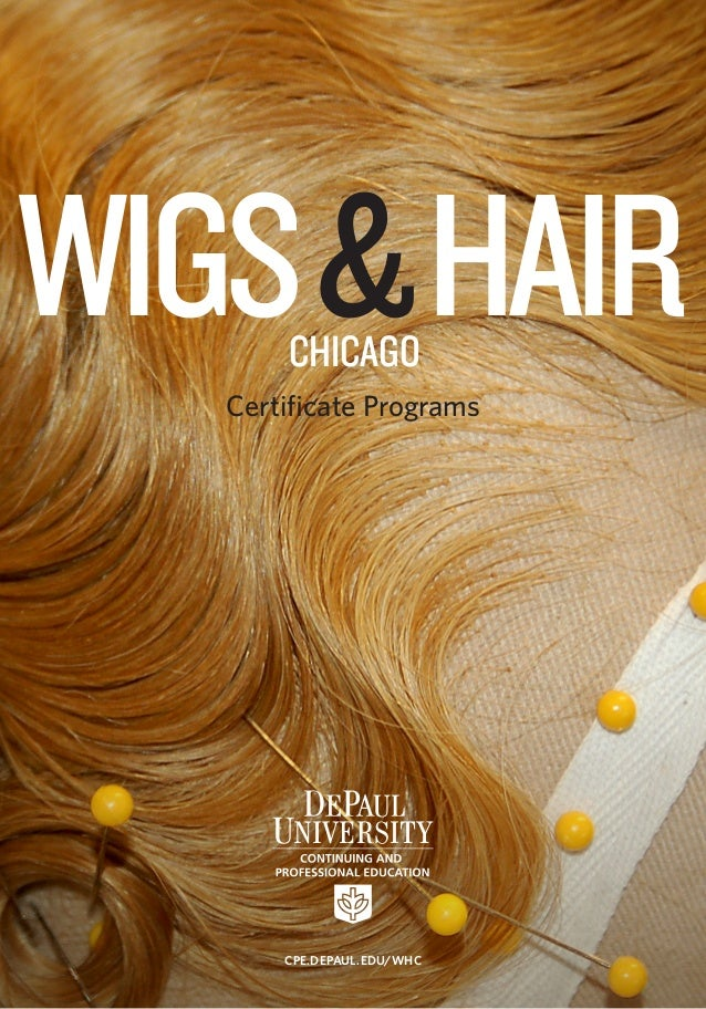WIGS & HAIR CHICAGO  Certificate Programs  CPE.DEPAUL.EDU/WHC