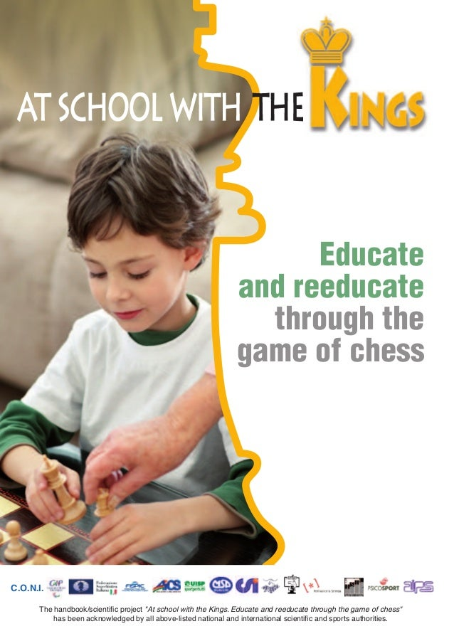 "Educate and reeducate through the game of chess The handbook/scientific project ""At school with the Kings. Educate and ree..."