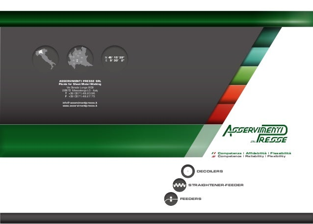 N 45° 15' 39'' E 9° 30' 2''  ASSERVIMENTI PRESSE SRL Plants for Sheet Metal Working Via Strada Longa 809 26815 Massalengo ...