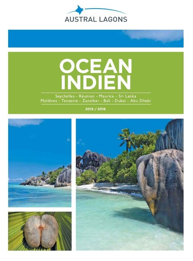 OCEAN INDIEN 2015 / 2016 Seychelles - Réunion - Maurice - Sri Lanka Maldives - Tanzanie - Zanzibar - Bali - Dubaï - Abu Dh...
