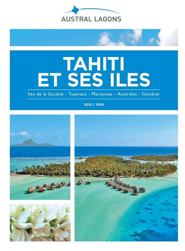 2015 / 2016 Iles de la Société - Tuamotu - Marquises - Australes - Gambier TAHITI ET SES ILES