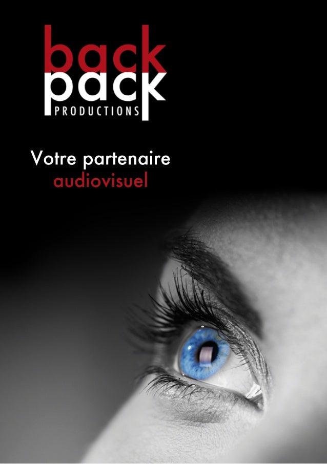 Backpack Productions, votre partenaire audiovisuel
