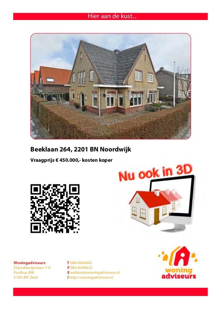 Hier aan de kust...         Beeklaan 264, 2201 BN Noordwijk         Vraagprijs € 450.000,- kosten koperWoningadviseurs    ...