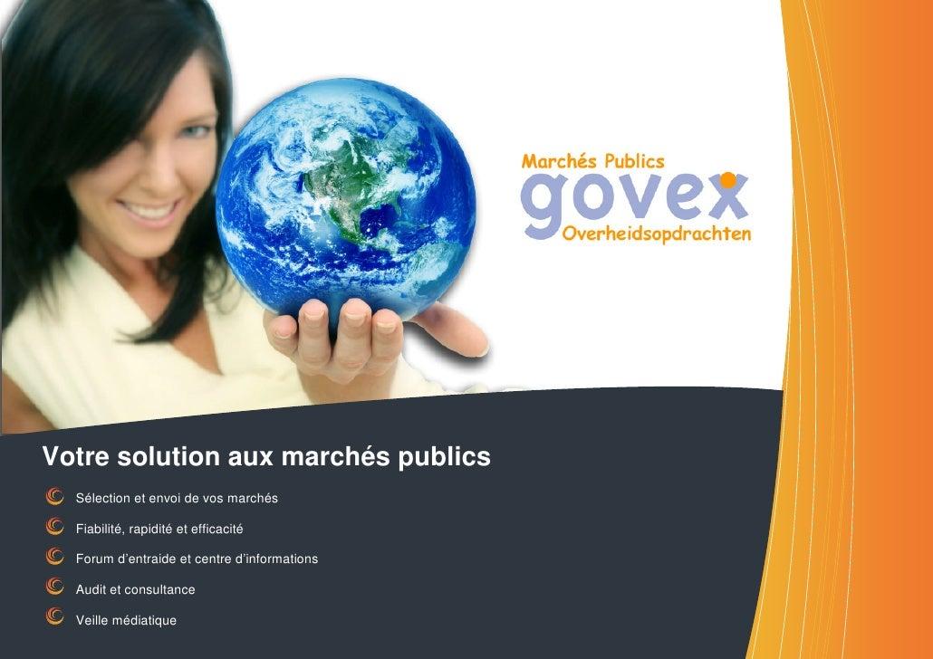 Votre solution aux marchés publics  Sélection et envoi de vos marchés  Fiabilité, rapidité et efficacité  Forum d'entraide...