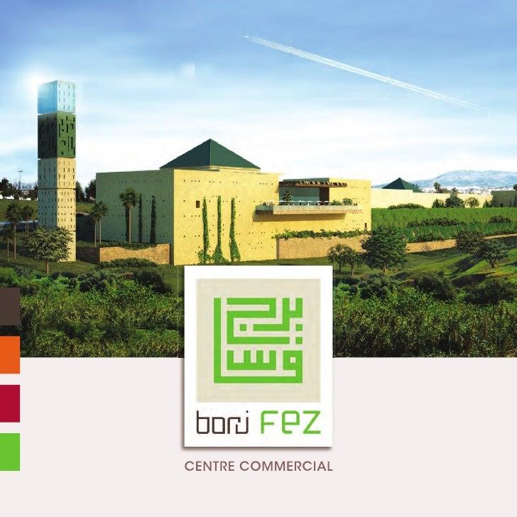 Borj FEZ...  Signifie en arabe :               « La tour de Fès »  Ce lieu au concept unique, inédit à Fès,  surplombe la ...
