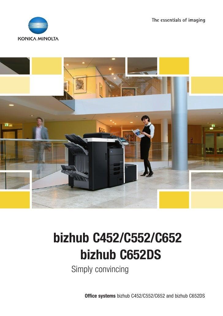 bizhub C452/C552/C652     bizhub C652DS  Simply convincing     Office systems bizhub C452/C552/C652 and bizhub C652DS