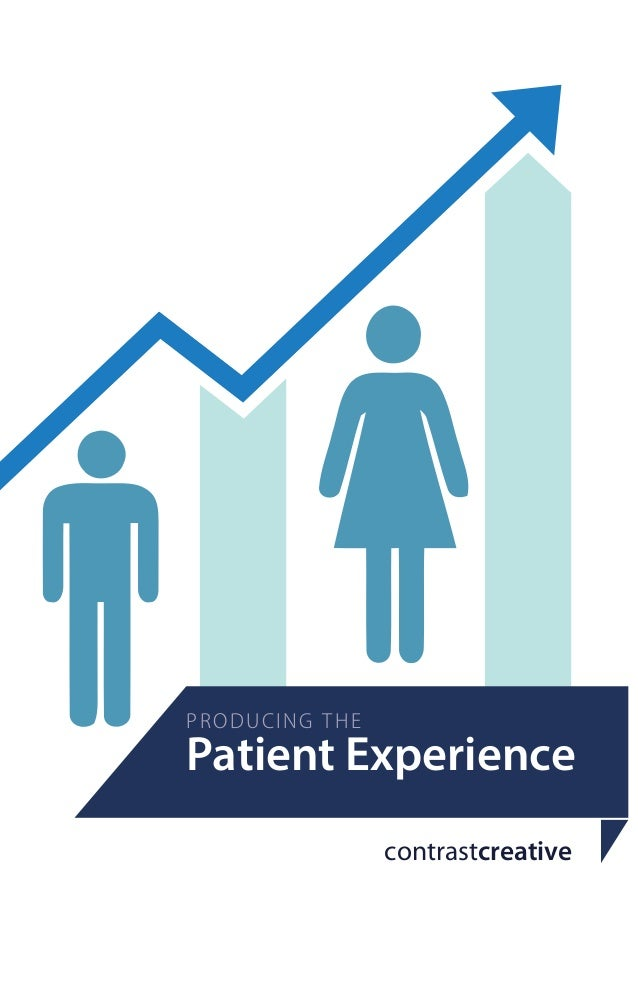 PRODUCING THE  Patient Experience contrastcreative