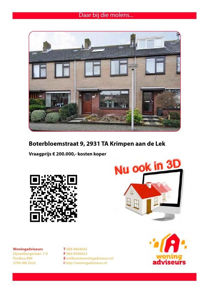 Daar bij die molens...              Boterbloemstraat 9, 2931 TA Krimpen aan de Lek                         Vraagprijs € 21...