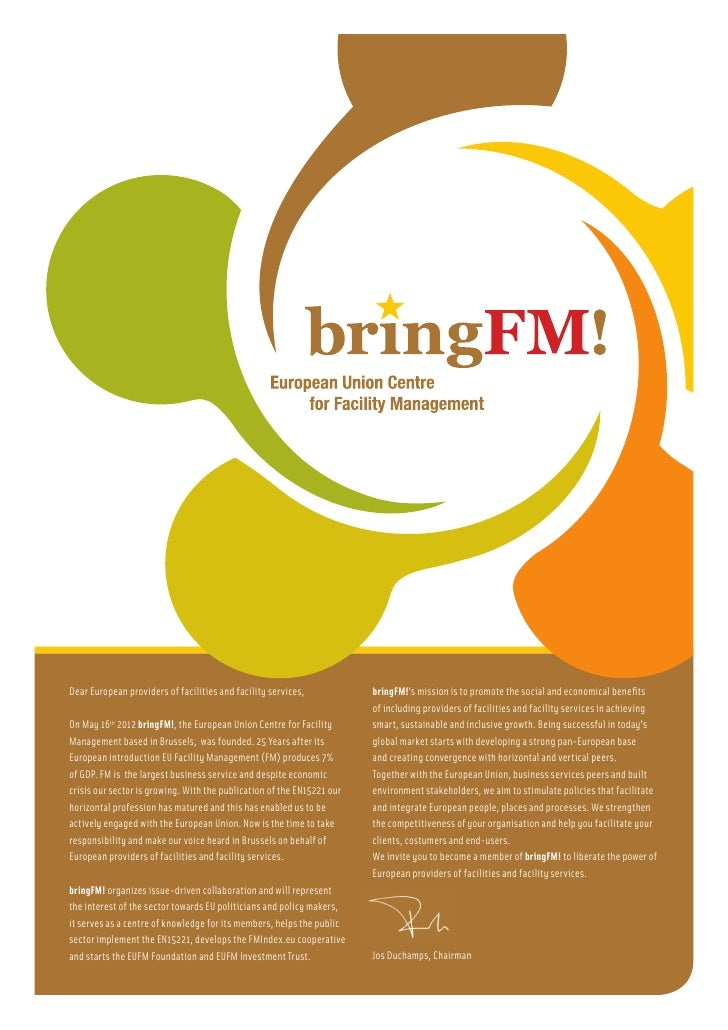 Dear European providers of facilities and facility services,            bringFM!'s mission is to promote the social and ec...