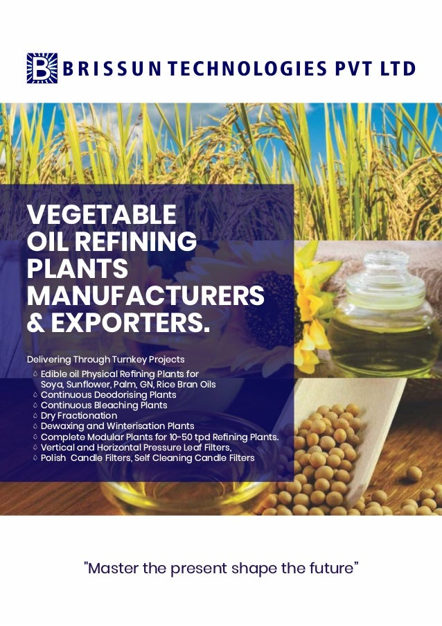 VEGETABLE OIL REFINING PLANTS MANUFACTURERS & EXPORTERS. Delivering Through Turnkey Projects Edible oil Physical Refining P...