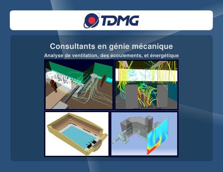 Consultants en génie mécanique Analyse de ventilation, des écoulements, et énergétique