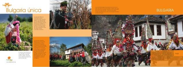 Bulgaria única Los festivales folklóricos conforman una parte esencial del mapa cultural de Bulgaria. Son especialmente re...