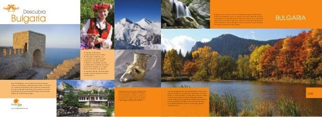 Descubra  Bulgaria  Bulgaria es conocida por sus 600 manantiales de aguas subterráneas. Tiene el privilegio de contar con ...