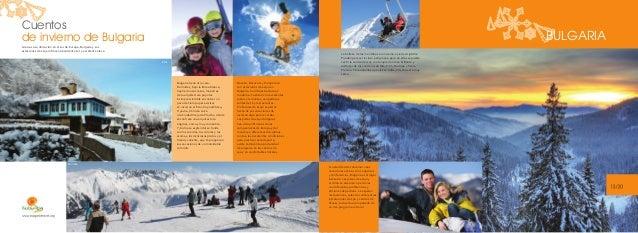 Cuentos de invierno de Bulgaria  BULGARIA  Gracias a su ubicación en el sur de Europa, Bulgaria y sus estaciones de esquí ...