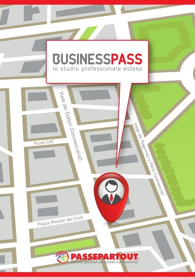 UNA SOLUZIONE INNOVATIVA Businesspass è la soluzione Cloud Computing, usufruibile anche tramite Tablet, iPad, iPhone o Sma...
