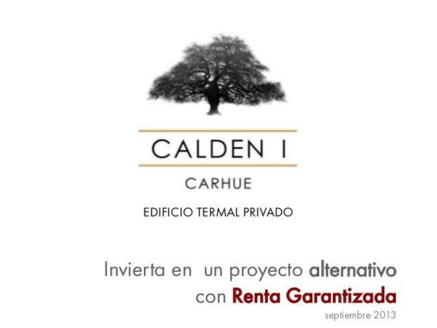 EDIFICIO TERMAL PRIVADO Invierta en un proyecto alternativo con Renta Garantizada septiembre 2013