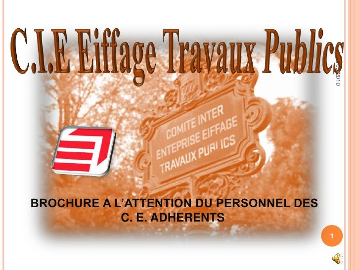 26/03/2010<br />1<br />C.I.E Eiffage Travaux Publics <br /> BROCHURE A L'ATTENTION DU PERSONNEL DES C. E. ADHERENTS<br />