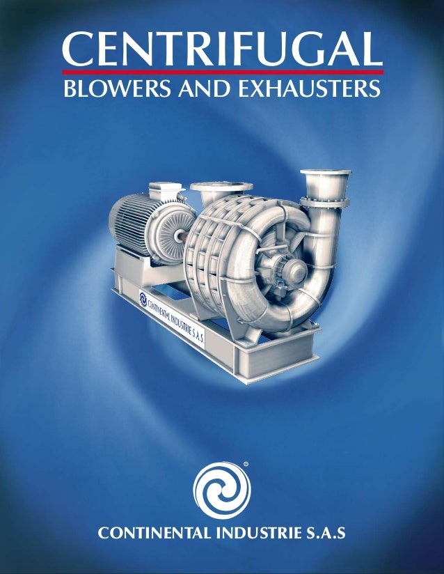 Continental Industrie S.A.S CENTRIFUGAL BLOWERS AND EXHAUSTERS