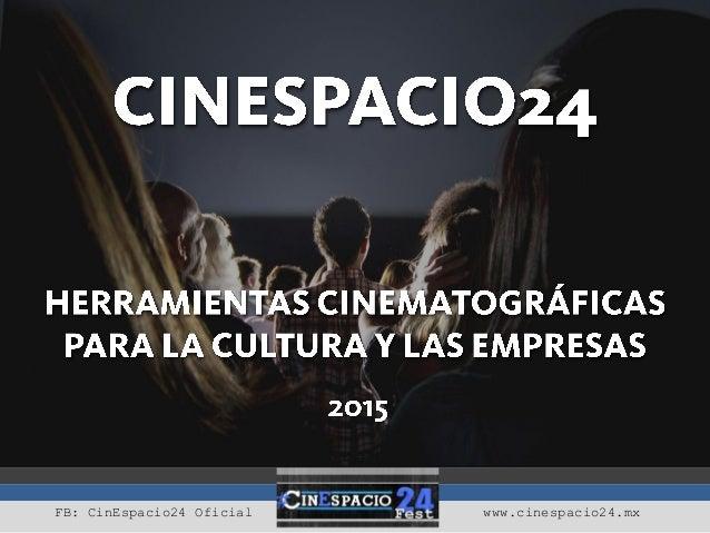 FB: CinEspacio24 Oficial www.cinespacio24.mx
