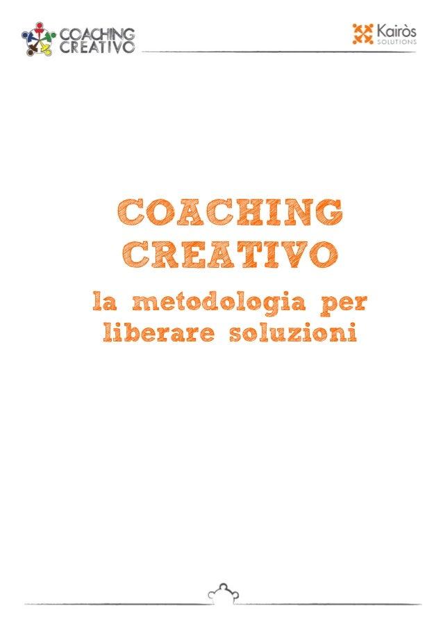 COACHING CREATIVO la metodologia per liberare soluzioni
