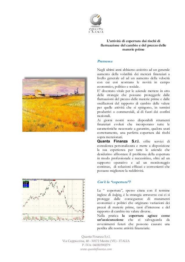 Quanta Finanza S.r.l. Via Cappuccina, 40 - 30172 Mestre (VE) - ITALIA P. IVA: 04030590279 www.quantafinanza.com L'attività...