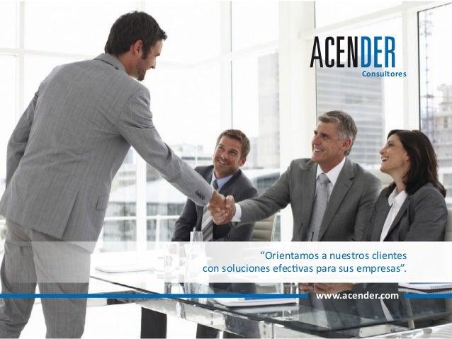 """www.acender.com Consultores """"Orientamos a nuestros clientes con soluciones efectivas para sus empresas""""."""