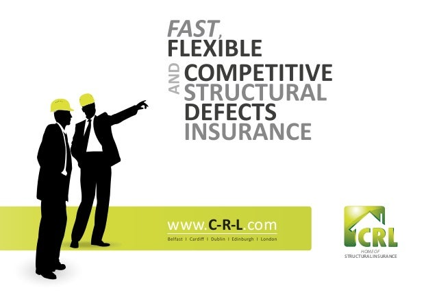 www.C-R-L.com                      HOME OF                STRUCTURAL INSURANCE