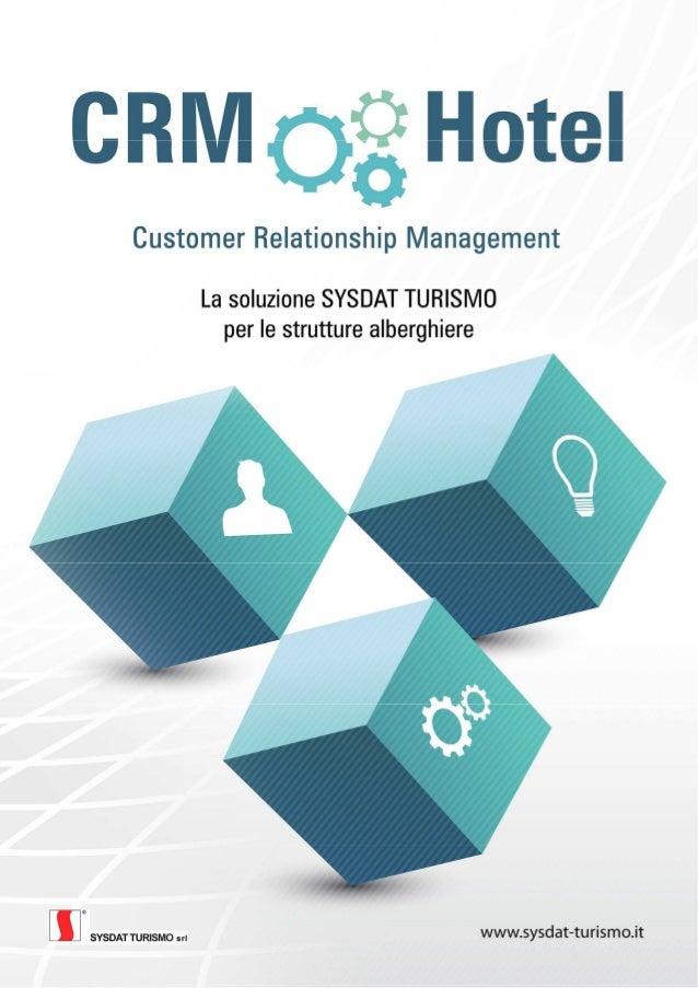 CRMQ*g Hotel  Customer Relationship Management  La soluzione SYSDAT TURISMO per Ie strutture alberghiere  M SYSDAT TURISMO...