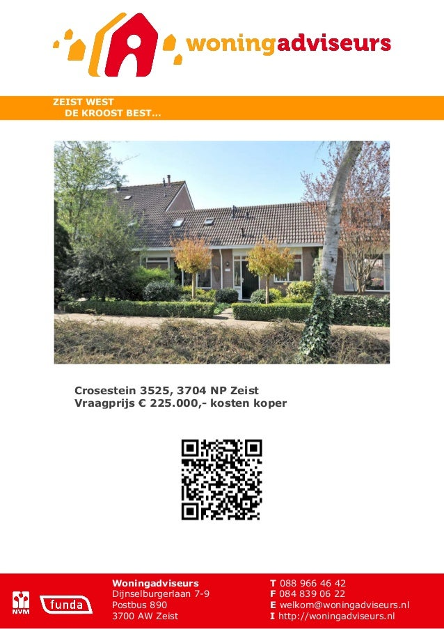 Woningadviseurs T 088 966 46 42Dijnselburgerlaan 7-9 F 084 839 06 22Postbus 890 E welkom@woningadviseurs.nl3700 AW Zeist I...