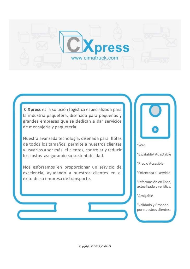 C Xpress es la solución logística especializada parala industria paquetera, diseñada para pequeñas ygrandes empresas que s...