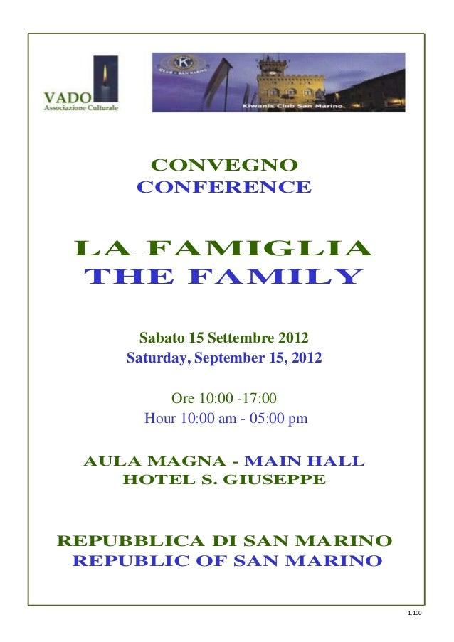 CONVEGNO      CONFERENCE LA FAMIGLIA THE FAMILY       Sabato 15 Settembre 2012     Saturday, September 15, 2012          O...
