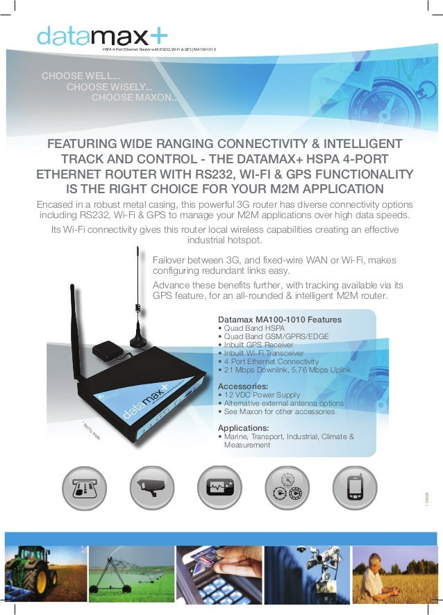 +  HSPA 4-Port Ethernet Router with RS232, Wi-Fi & GPS   MA100-1010  CHOOSE WELL...  CHOOSE WISELY... CHOOSE MAXON...  ...