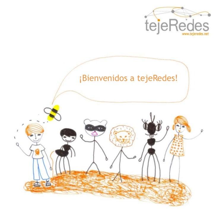 ¡Bienvenidos a tejeRedes!