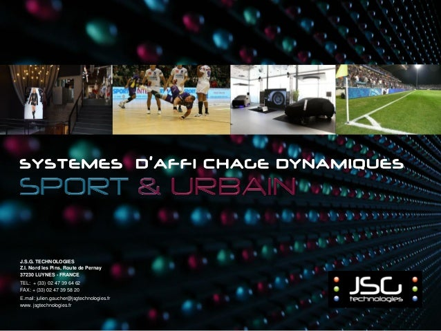 J.S.G. TECHNOLOGIES Z.I. Nord les Pins, Route de Pernay 37230 LUYNES - FRANCE TEL: + (33) 02 47 39 64 62 FAX: + (33) 02 47...