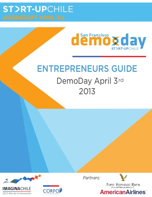 WEDNESDAY APRIL 3rd                      San Francisco          ENTREPRENEURS GUIDE                DemoDay April 3 rd     ...