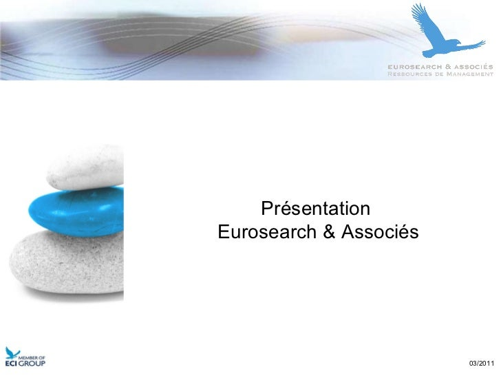03/2011 Présentation  Eurosearch & Associés