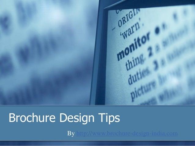 Brochure Design Tips          By http://www.brochure-design-india.com