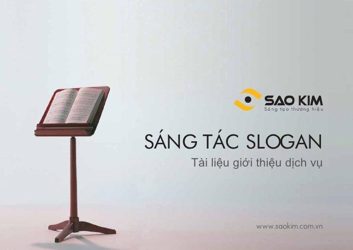 SÁNG TÁC SLOGAN   Tài liệu giới thiệu dịch vụ                www.saokim.com.vn