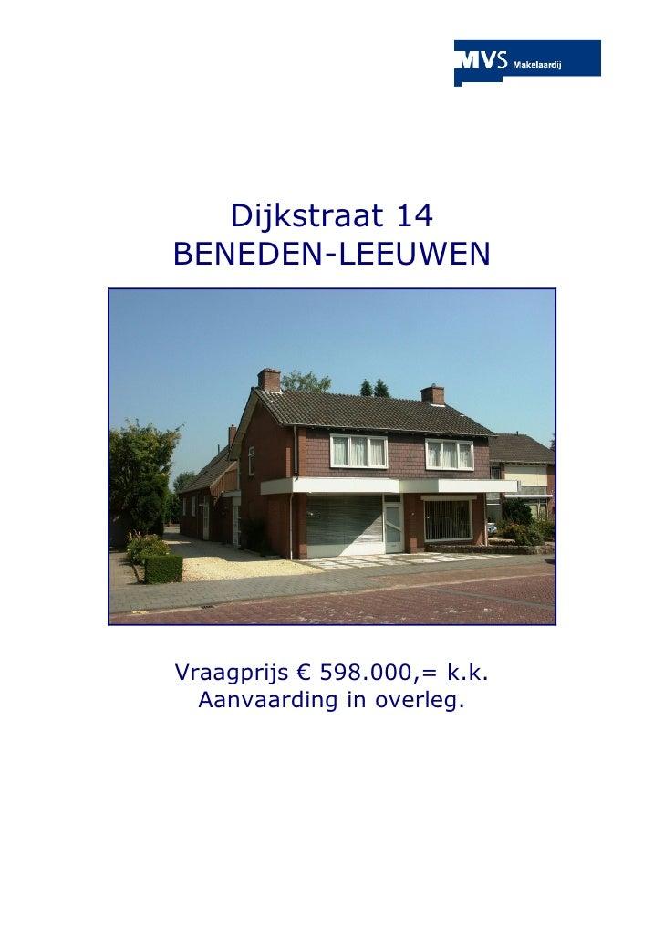 Dijkstraat 14 BENEDEN-LEEUWEN     Vraagprijs € 598.000,= k.k.   Aanvaarding in overleg.