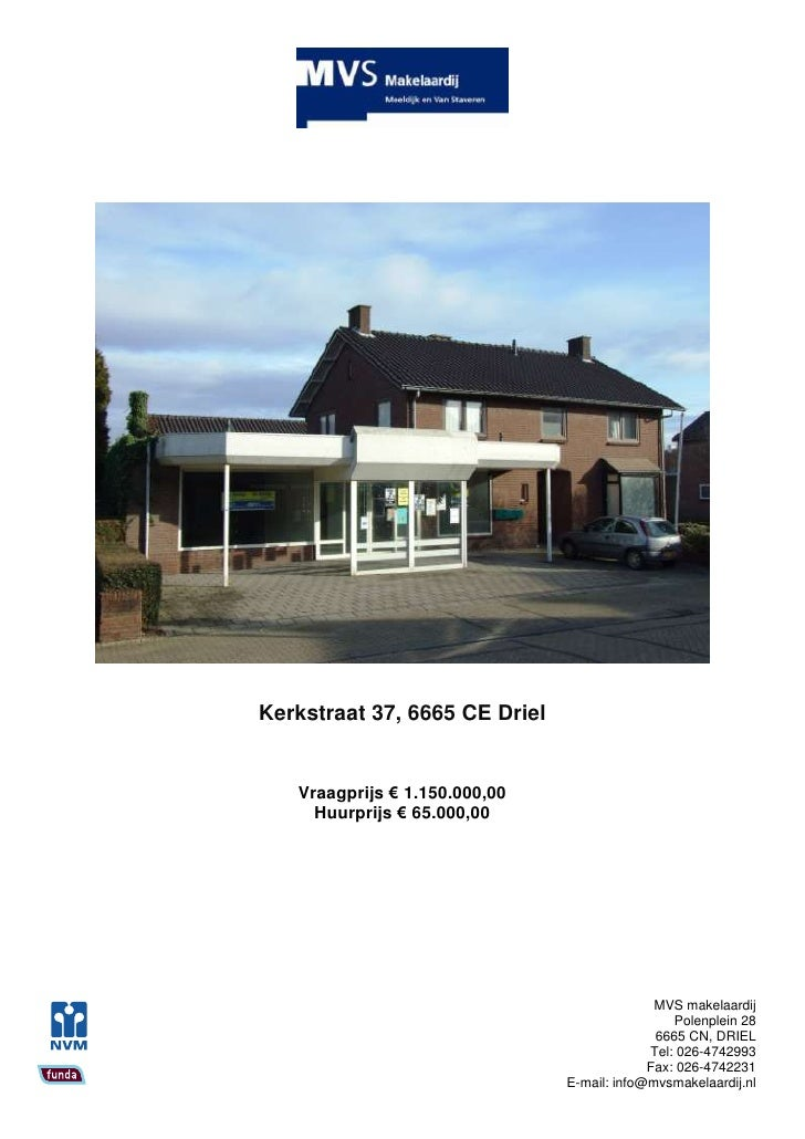 Kerkstraat 37, 6665 CE Driel      Vraagprijs € 1.150.000,00      Huurprijs € 65.000,00                                    ...