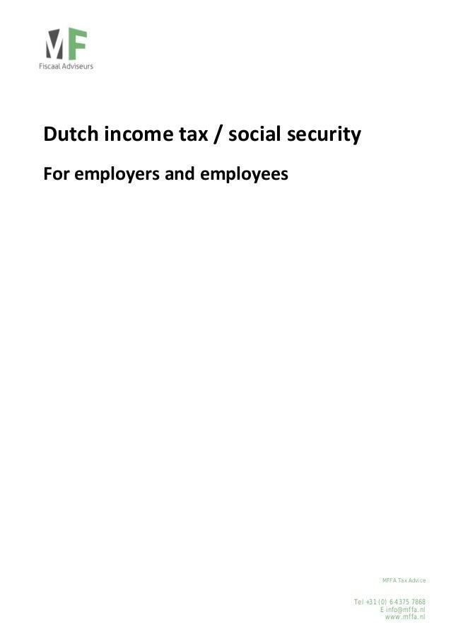 Dutchincometax/socialsecurity Foremployersandemployees           MFFA Tax Advice  Tel +31 (...
