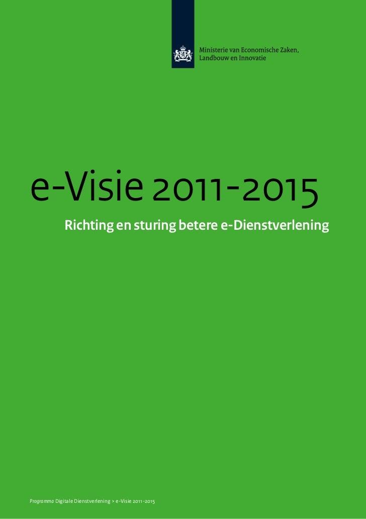 e-Visie 2011-2015              Richting en sturing betere e-DienstverleningProgramma Digitale Dienstverlening > e-Visie 20...