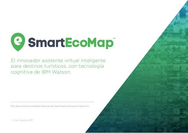 El innovador asistente virtual inteligente para destinos turísticos, con tecnología cognitiva de IBM Watson. Este document...