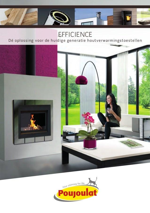 EFFICIENCE Dé oplossing voor de huidige generatie houtverwarmingstoestellen