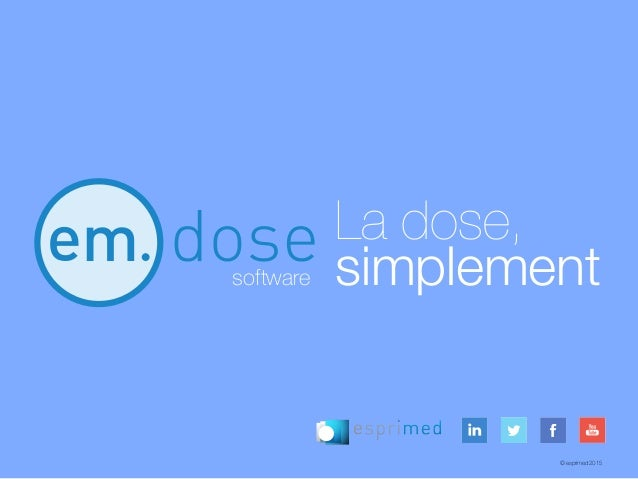 © esprimed 2015 software La dose, simplement