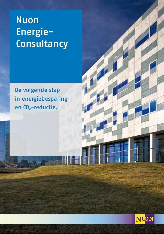 Nuon Energie- Consultancy De volgende stap in energiebesparing en CO2-reductie.